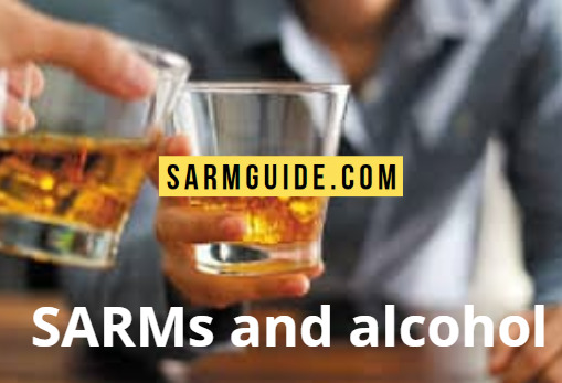 SARMs and alcohol